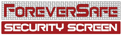 ForeverSAFE Security Screen